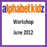Alpahbet Kidz - June 2012 - Workshop