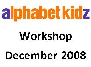 Alphabet Kidz - December 2008 - Workshop