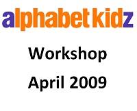 Alphabet Kidz - April 2009 - Workshop
